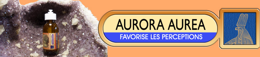 AURORA AUREA : FAVORISE LES PERCEPTIONS
