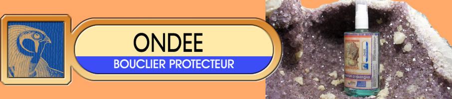 ONDÉE : BOUCLIER DE PROTECTION